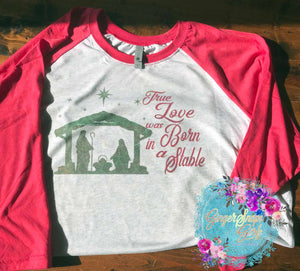 True Love was Born in a Stable Digital Printable and Sublimation Design File