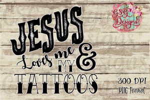 Jesus Loves Me & My Tattoos Sublimation Transfers