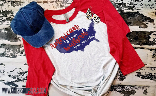 American by Birth Southern by the Grace of God Patriotic Sublimation Transfers