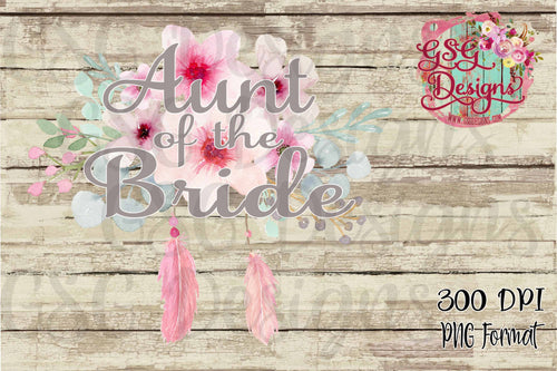Aunt of the Bride Watercolor Floral Digital Sublimation Design File PNG