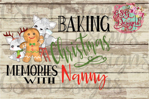 Baking Christmas Memories with Nanny, Nana, Grandma, Mom, Custom Sublimation Transfers