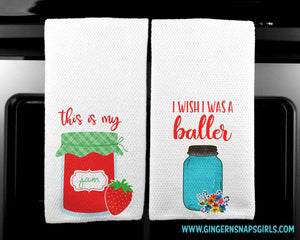 This is my Jam & I Wish I Was a Baller Canning Tea Towel Sublimation Transfers