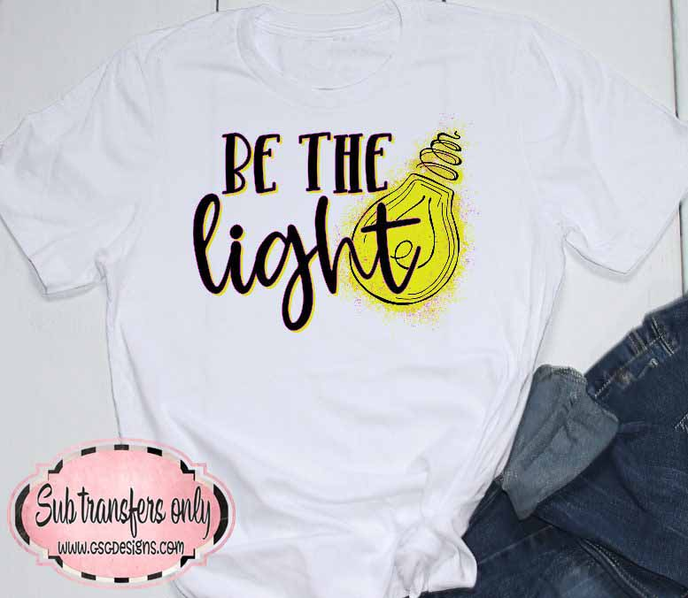 Be The Light Sublimation Transfers
