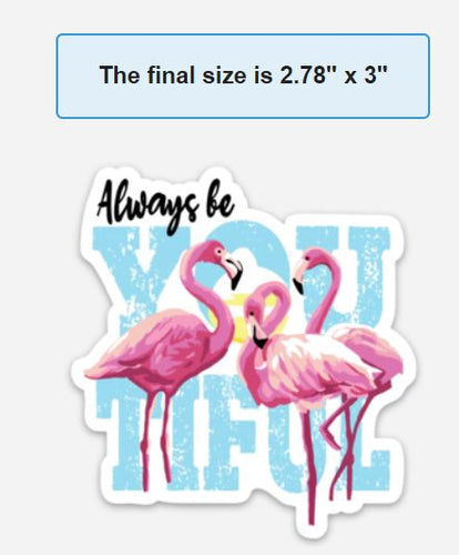 Be You Tiful Flamingo Watercolor Sticker - Restocking 4/23