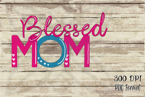 Blessed Mom Hand Drawn Doodle Digital Design File PNG