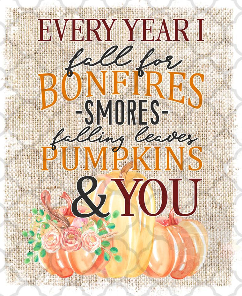 Autumn I fall for Bonfires, Falling Leaves, Pumpkins, S'Mores, & You vintage style Sublimation Transfers