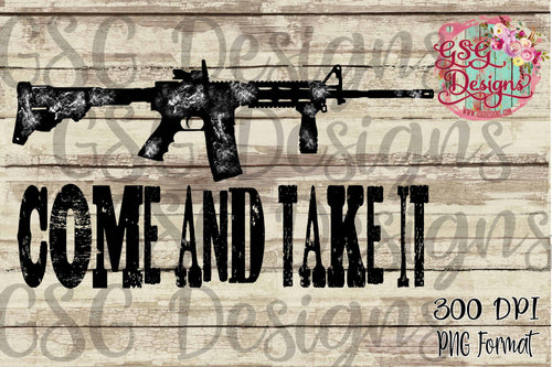 AR 15 Come and Take It Digital Design File