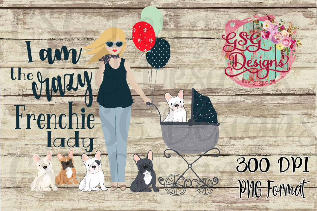 I am the Crazy Frenchie Lady French Bulldog Sublimation Transfers