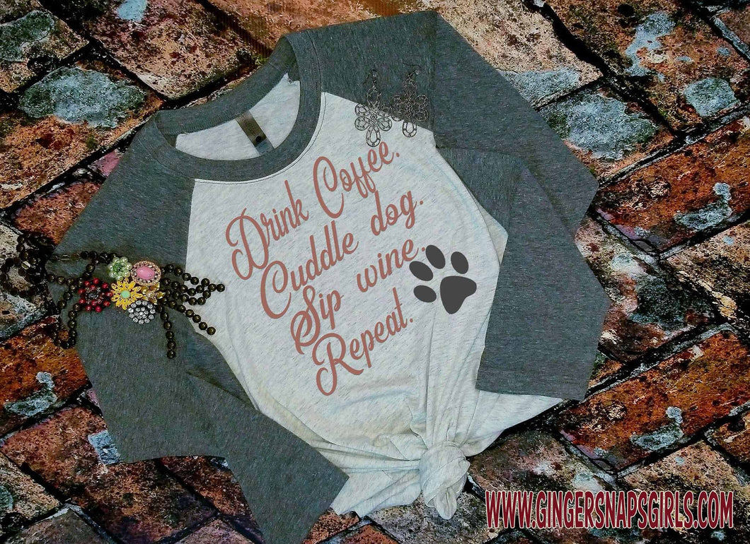 Drink Coffee.  Cuddle Dog.  Sip Wine.  Repeat.  Sublimation Transfers