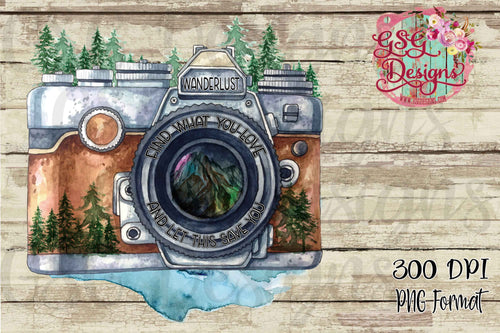 Wanderlust Camera Find What You Love Digital Design File PNG