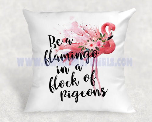Be a Flamingo in a Flock of Pigeons Sublimation Transfers