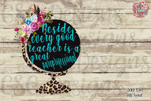 Behind Every Good Teacher is a Great Paraprofessional Globe Digital Design File PNG