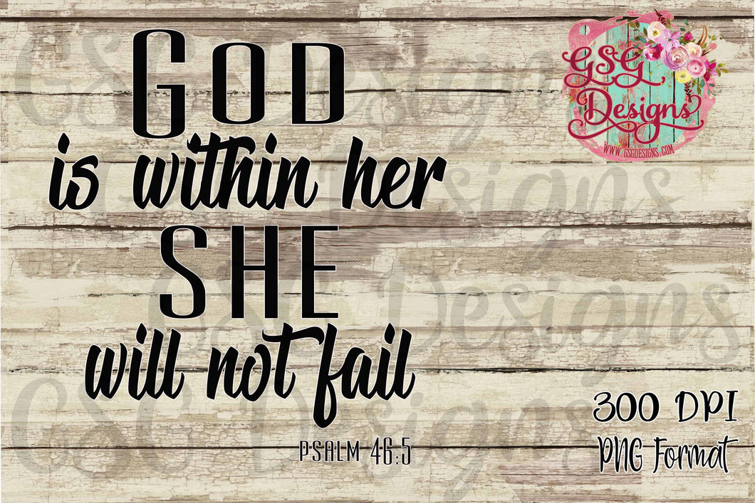 God is within her, she will not fail, Psalm 46:5 Sublimation Transfers