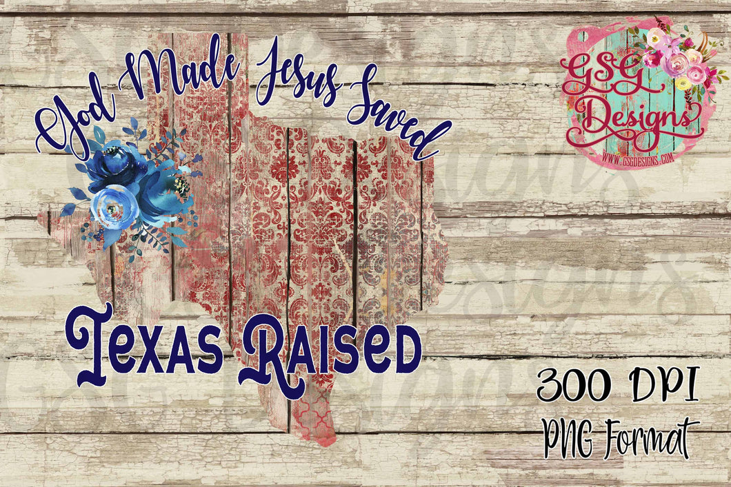 Texas Map God Made Jesus saved Texas Raised Sublimation Transfers