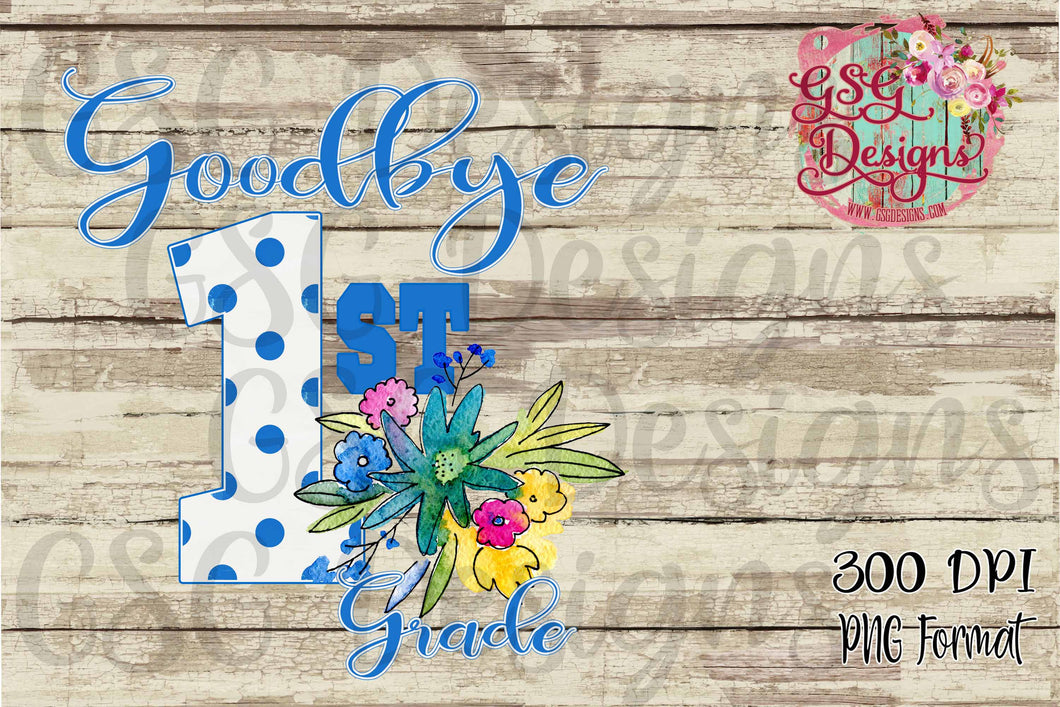Goodbye 1st Grade Graduation Polka Dot and Flowers, All Grades Back to School Sublimation Transfers