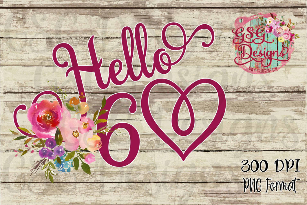 Hello 60 Watercolor Floral Printable and Sublimation Digital Design File