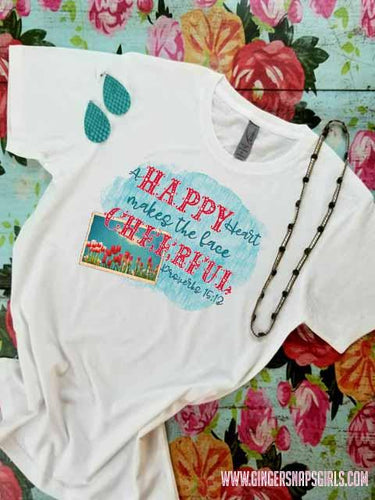 A Happy Heart Makes the Face Cheerful Proverbs 15:12 Sublimation Transfers