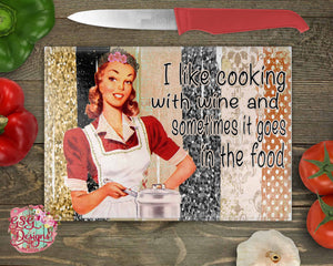 I Love Cooking With Wine and Sometimes It Goes in the Food Funny Vintage Cutting Board Sublimation Transfers