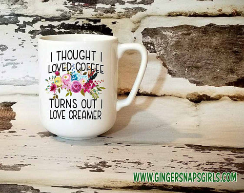 I Thought I Loved Coffee Turns Out I Love Creamer Digital Sublimation Design File