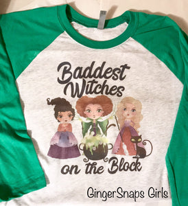 Baddest Witches on the Block Hocus Pocus Design, Halloween Sublimation Design File