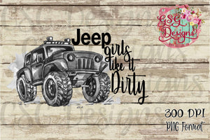 Jeep Girls Like It Dirty Punny Black Jeep Sublimation and Printable Digital Design File PNG