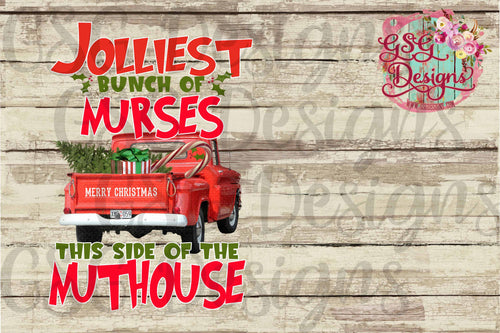 Jolliest Bunch of Nurses This Side of the Nuthouse Christmas Digital Design File