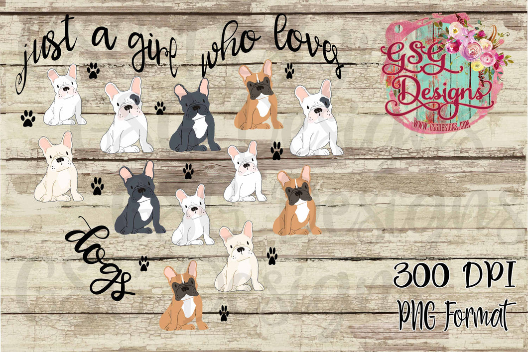 Just a Girl Who Loves Dogs Frenchie, French Bulldog Sublimation Transfers