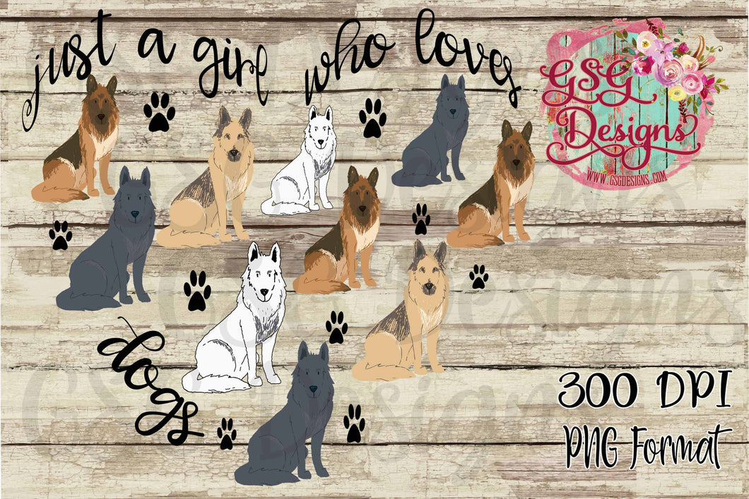 Just a Girl Who Loves Dogs German Shepherds Heart Digital Design File PNG