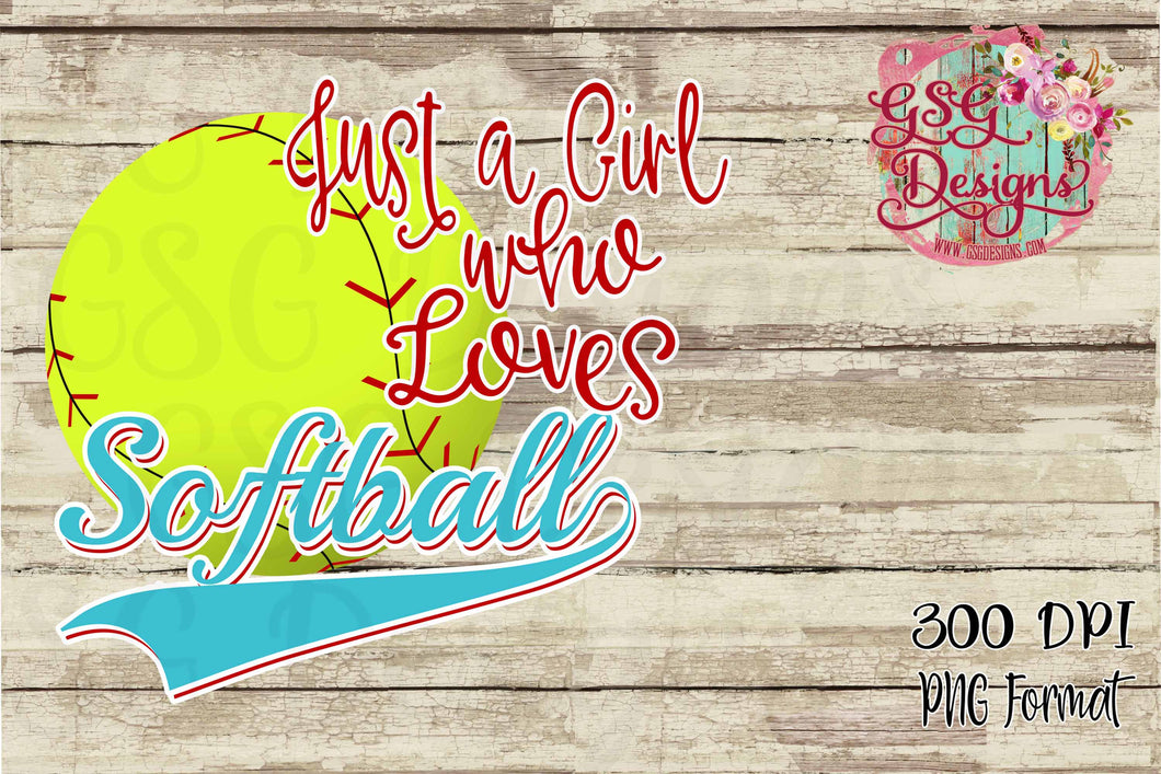 Just a Girl Girl Who Loves Softball Digital Design File PNG