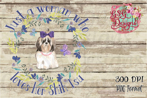 Just a Woman Who Loves Her Shih Tsu Floral Digital Design File PNG