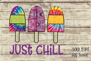 Just Chill Popsicle Tie Dye Boho Digital Design File PNG