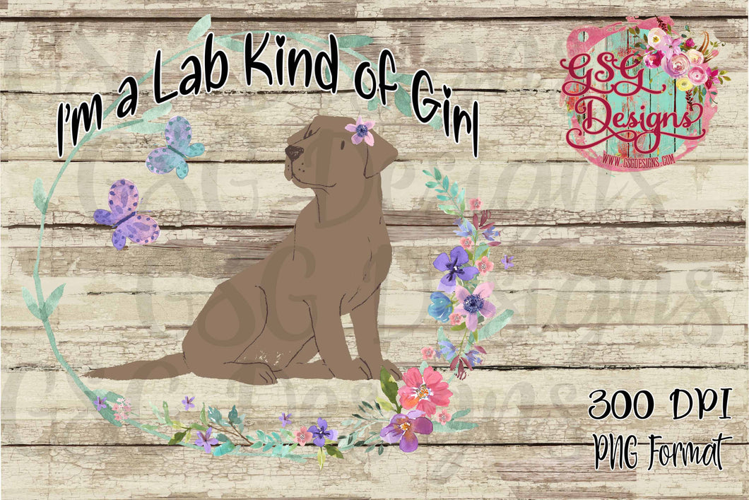 I'm a Lab Kind of Girl Labrador Retriever Sublimation Transfers
