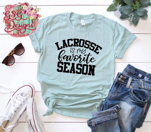 Lacrosse is  my Favorite Season Screen Print Transfers RTS