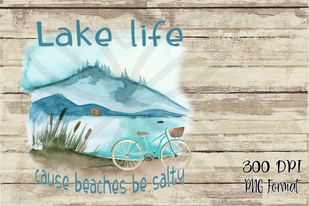 Lake Life Cause Beaches Be Salty Watercolor Digital Design File PNG