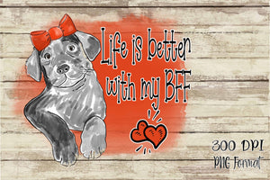 Life is Better with my Best Friend Black Labrador Watercolor Digital Design File