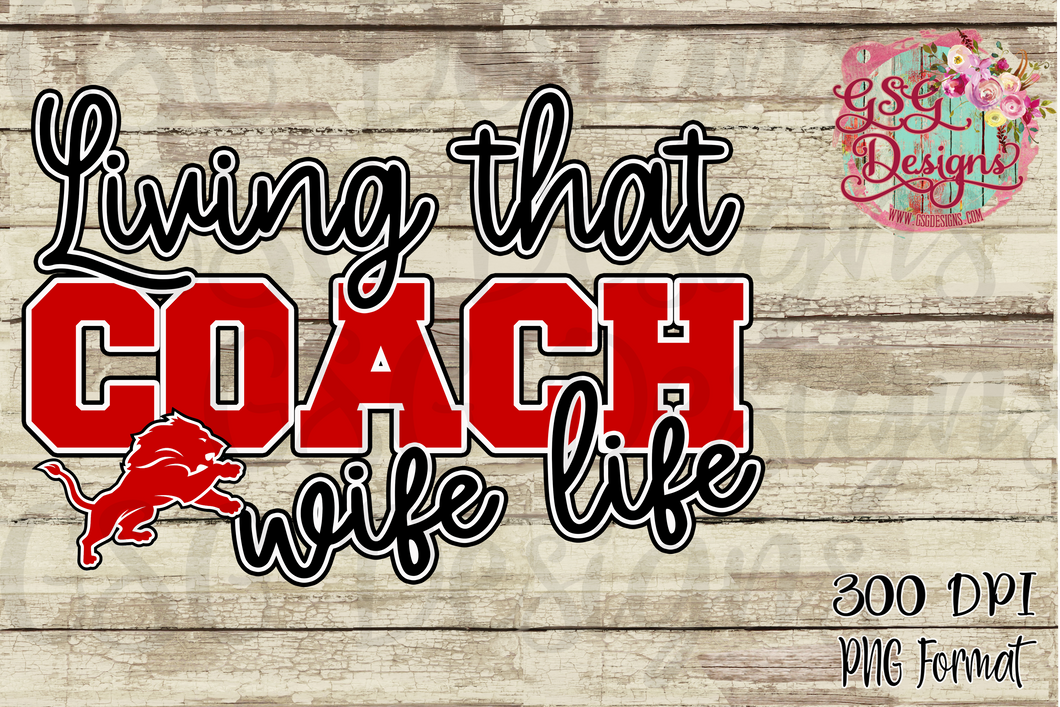 Living That Coach Wife Life Custom Team or School Mascot & Colors Sublimation Transfers