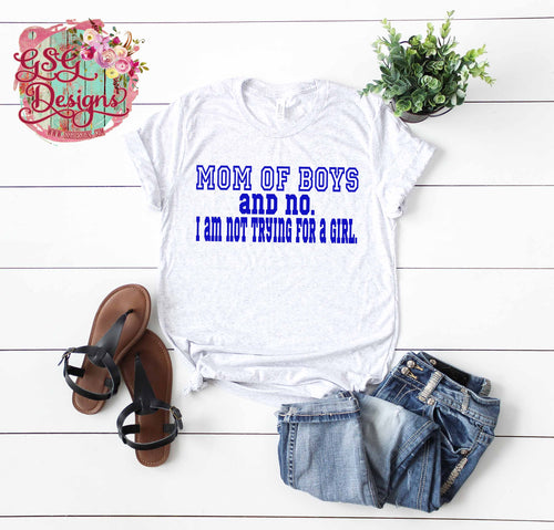 Mom of Boys and No I'm Not Trying for a Girl Digital Sublimation Design File PNG