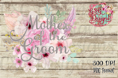 Mother of the Groom Watercolor Floral Digital Sublimation Design File PNG