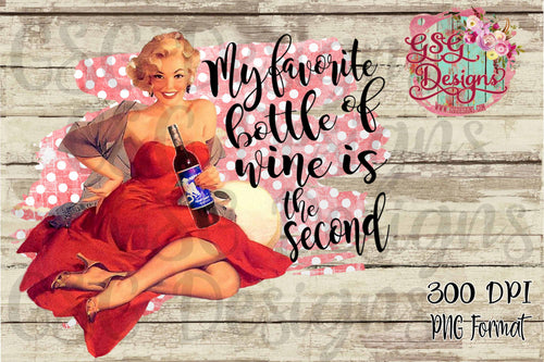 My Favorite Bottle of Wine is the Second Vintage Pin-up Girl Sublimation and Printable Digital Design File, PNG
