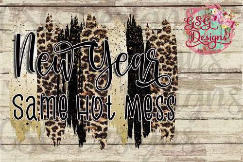 New Year Same Hot Mess 2020 Brush Strokes Sublimation Transfers