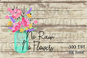 No Rain No Flowers Mason Jar Watercolor Sublimation Transfers