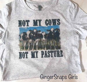 Not My Cows Not My Pasture funky Sublimation Transfers