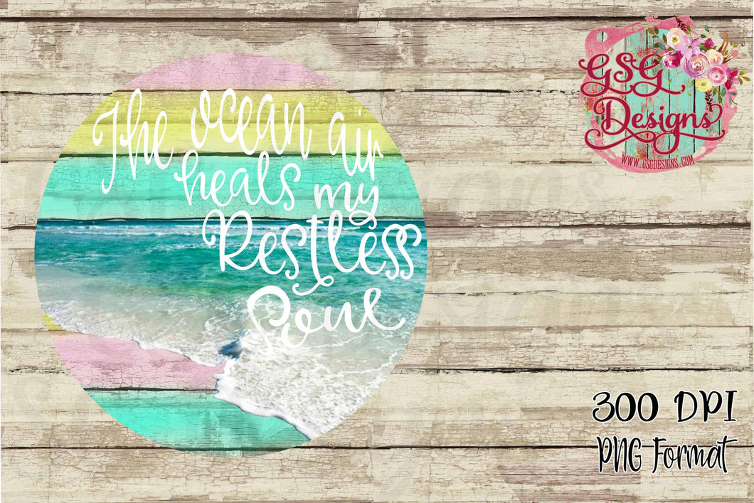 The Ocean Air Heals my Restless Soul Beach Summer Watercolor Sublimation Transfers