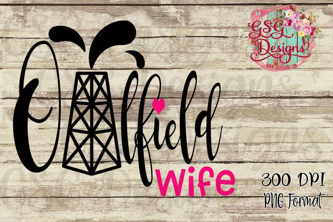 Oilfield Wife Sublimation Transfers