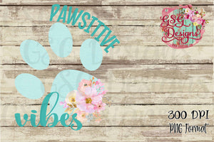 Paws itive Vibes Paw print Sublimation Transfers