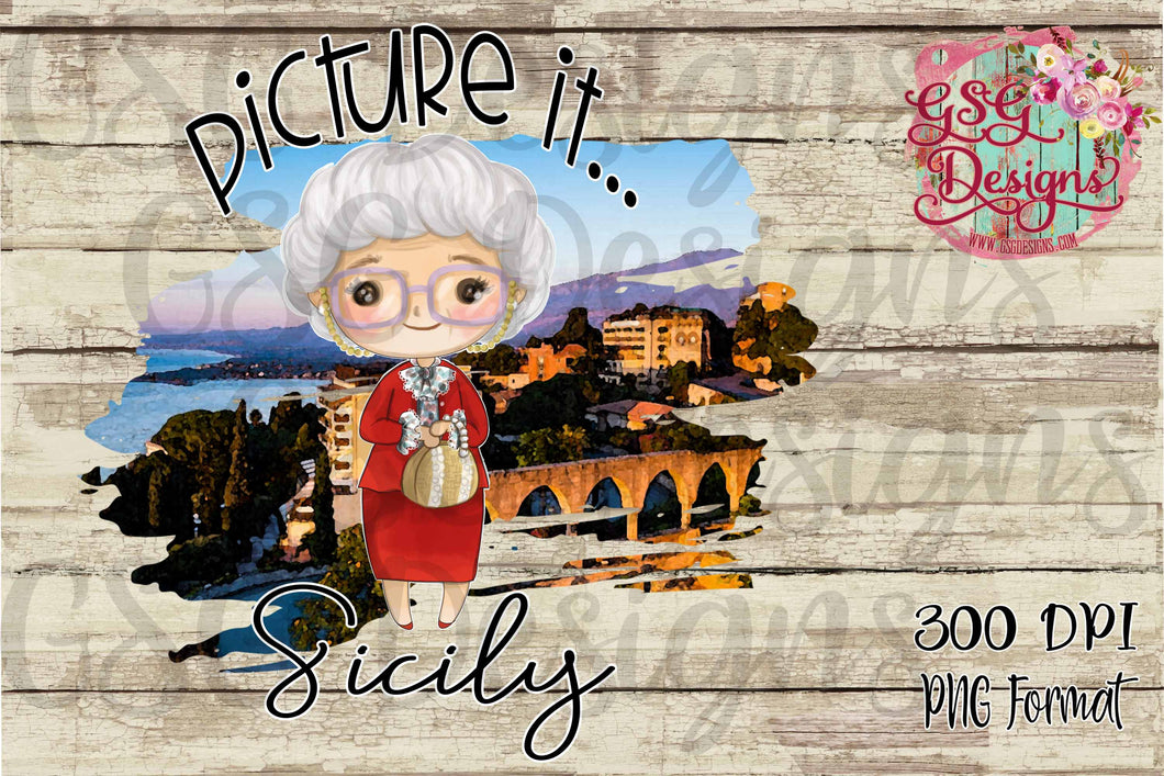 Picture It Sicily Sofia Funny Digital Design File PNG