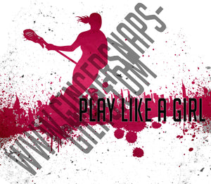 Play Like a Girl Lacrosse Sublimation Transfers