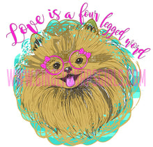 Load image into Gallery viewer, Pomeranian Love is a Four Legged Word Sublimation Transfers