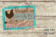 Load image into Gallery viewer, Raised on Country Sunshine Rooster Printable and Sublimation Digital Design File PNG
