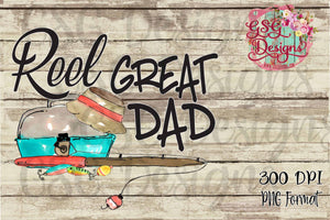 Reel Great Dad Fishing and Father's Day Sublimation Transfers